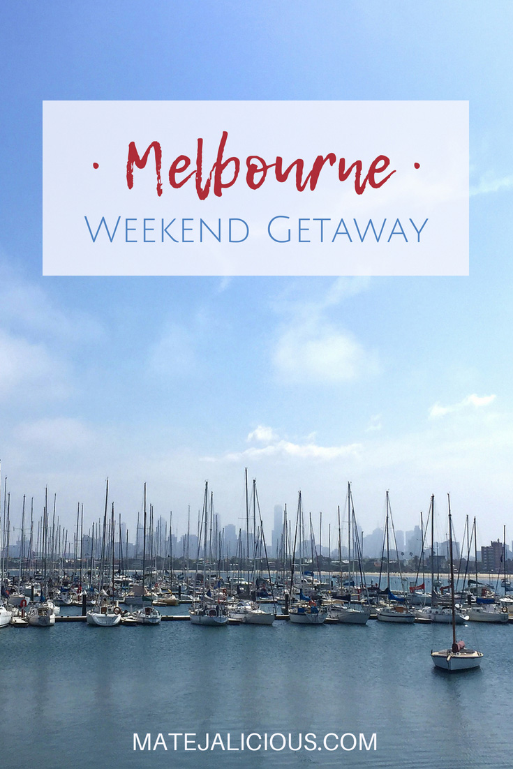 Melbourne Weekend Getaway - Matejalicious Travel and Adventure