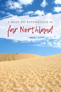 3 must do experiences in far Northland - Matejalicious Travel and Adventure