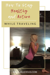 How to stay healthy and active while traveling - Matejalicious Travel and Adventure