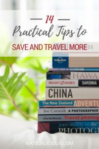 14 Practical Tips to Save and Travel More - Matejalicious Travel and Adventure