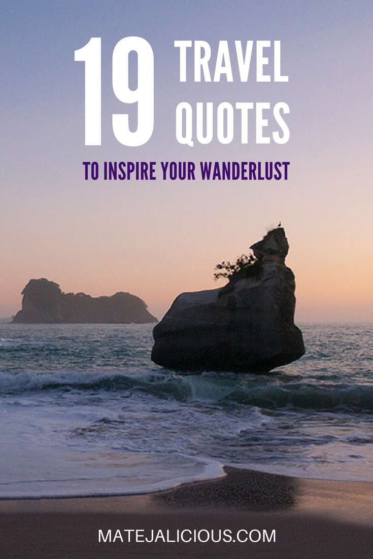 19 Travel Quotes To Inspire Your Wanderlust - Matejalicious Travel and Adventure