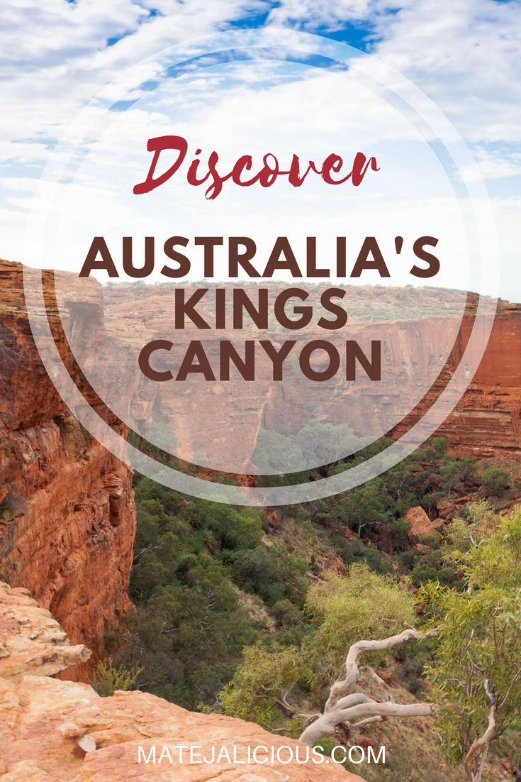 Discover Australias Kings Canyon - Matejalicious Travel and Adventure