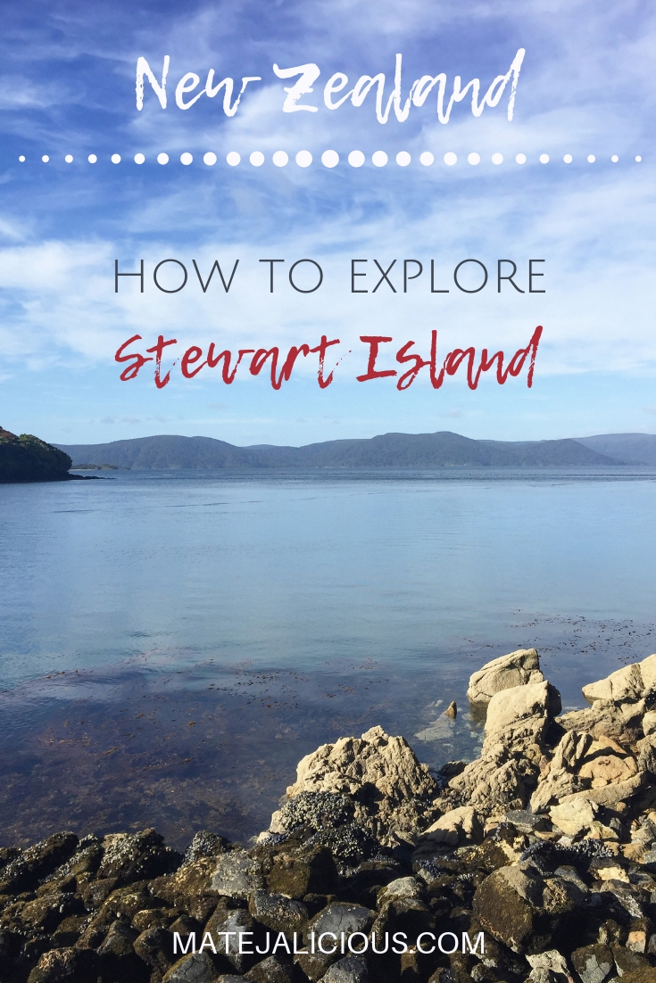 How to explore Stewart Island - Matejalicious Travel and Adventure