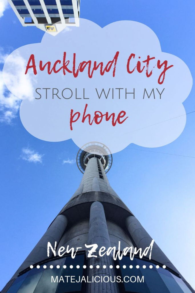 Auckland City Stroll With My Phone - Matejalicious Travel and Adventure