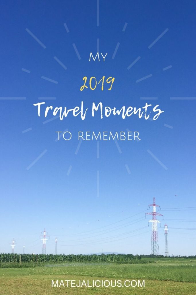 My 2019 Travel Moments to Remember - Matejalicious Travel and Adventure